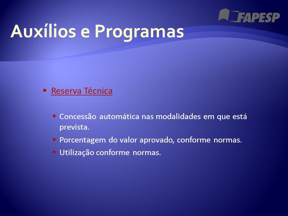 Auxílios e Programas  Reserva Técnica Reserva Técnica  Concessão automática nas modalidades em que está prevista.  Porcentagem do valor aprovado, c