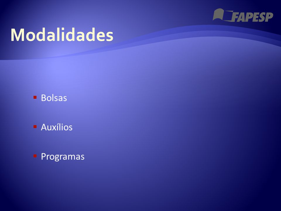 Modalidades  Bolsas  Auxílios  Programas