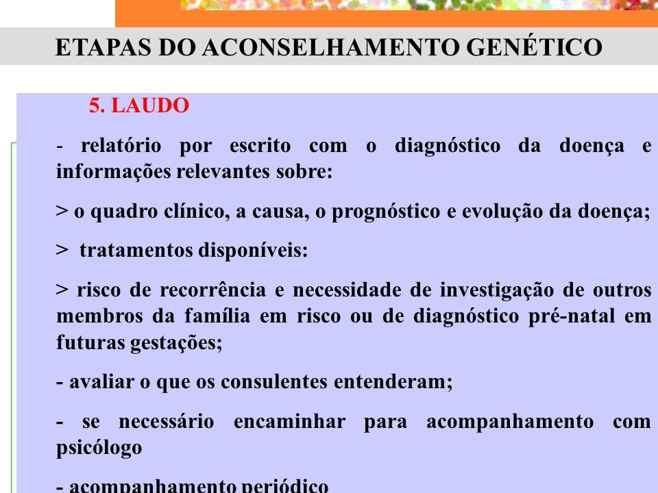 5. LAUDO - relatório por escrito com o diagnóstico da doença e informações relevantes sobre: > o quadro clínico, a causa, o prognóstico e evolução da