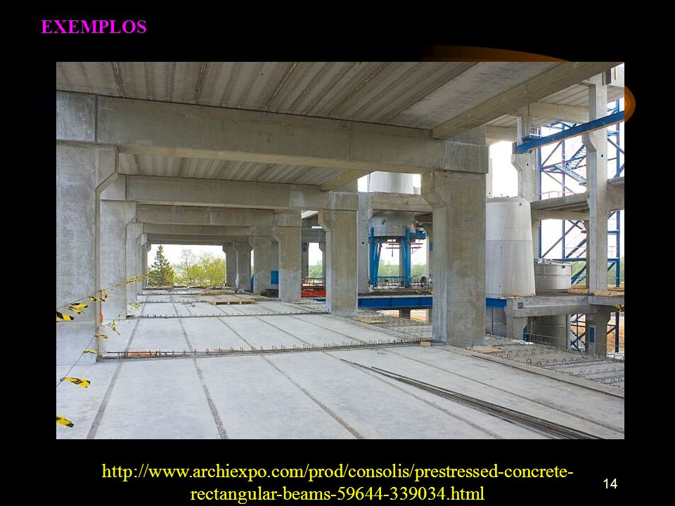 14 http://www.archiexpo.com/prod/consolis/prestressed-concrete- rectangular-beams-59644-339034.html EXEMPLOS