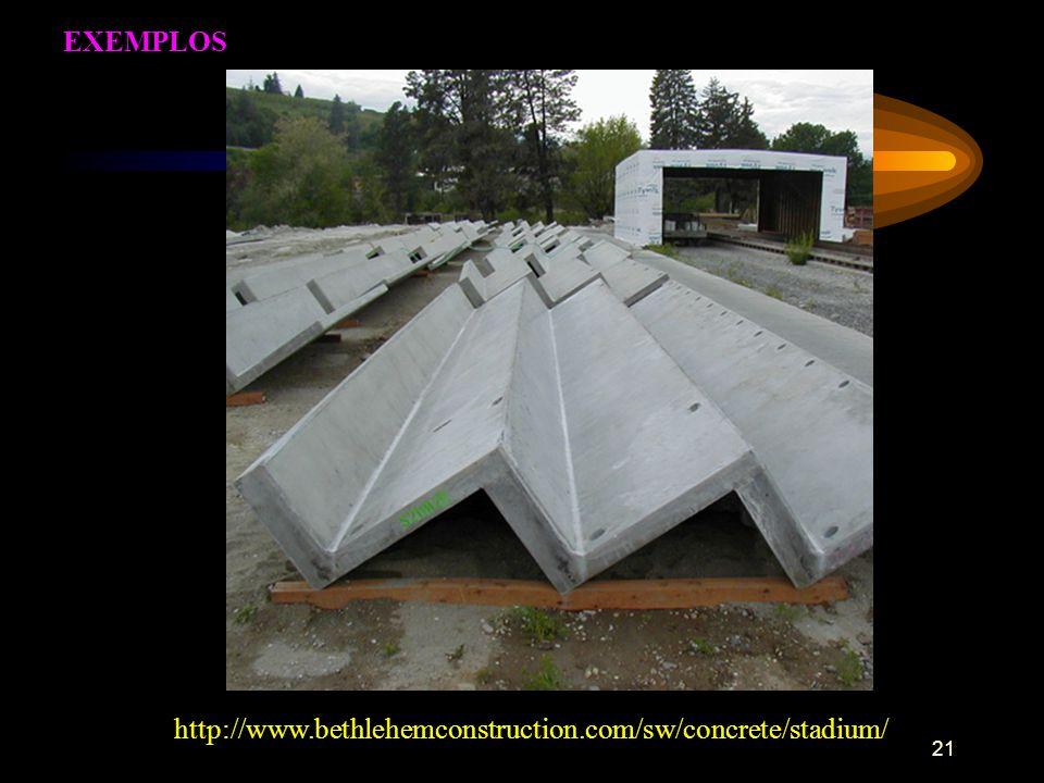 21 http://www.bethlehemconstruction.com/sw/concrete/stadium/ EXEMPLOS