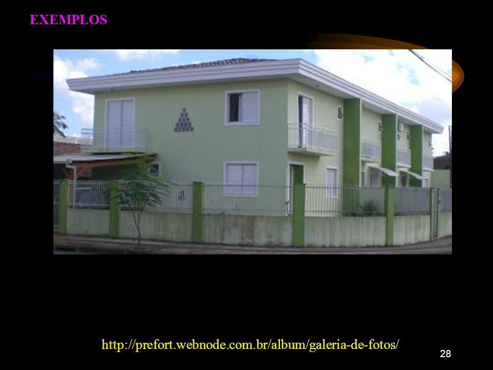 28 EXEMPLOS http://prefort.webnode.com.br/album/galeria-de-fotos/