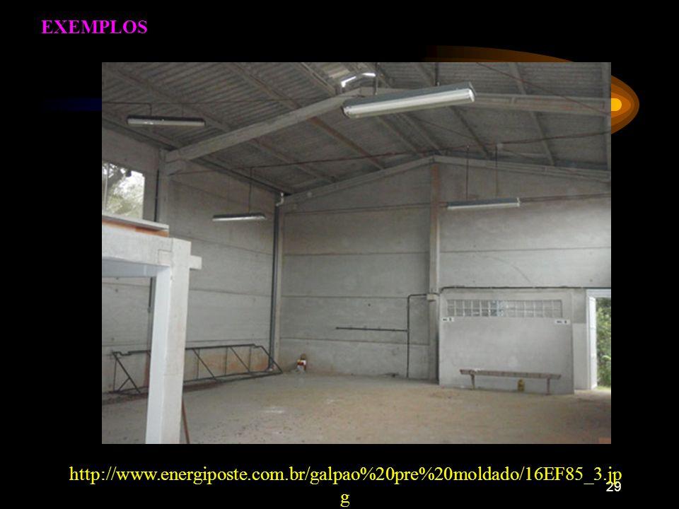 29 EXEMPLOS http://www.energiposte.com.br/galpao%20pre%20moldado/16EF85_3.jp g