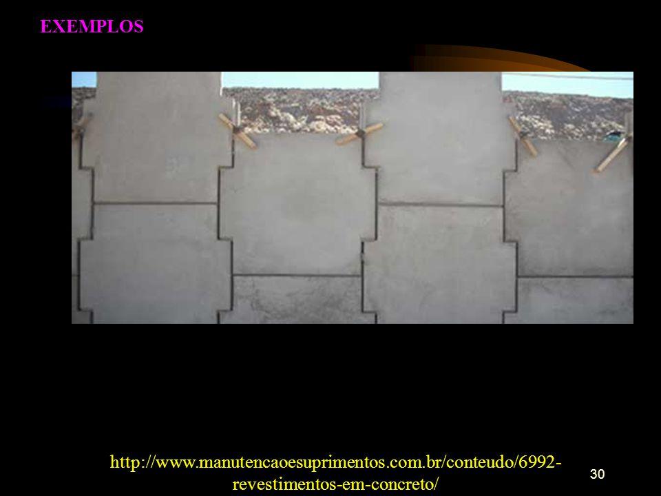 30 EXEMPLOS http://www.manutencaoesuprimentos.com.br/conteudo/6992- revestimentos-em-concreto/