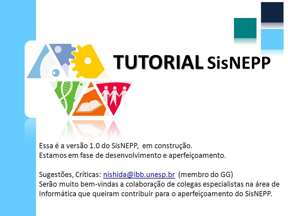 Essa é a versão 1.0 do SisNEPP, em construção. Estamos em fase de desenvolvimento e aperfeiçoamento. Sugestões, Críticas: nishida@ibb.unesp.br (membro