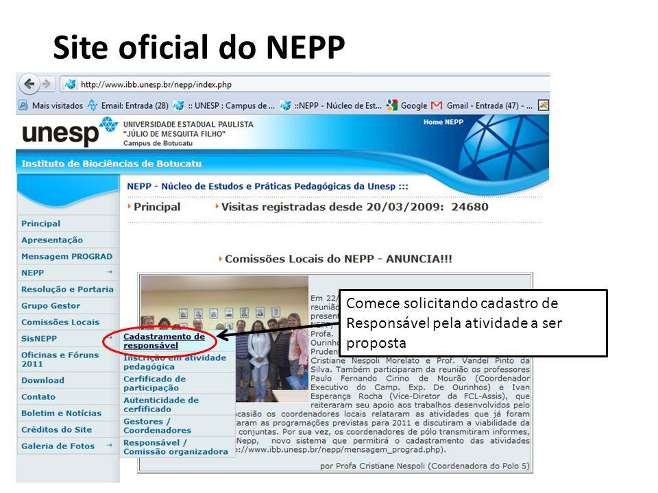 Comece solicitando cadastro de Responsável pela atividade a ser proposta Site oficial do NEPP