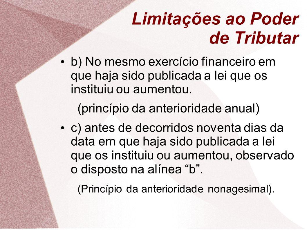 Limitações ao Poder de Tributar IV - utilizar tributo com efeito de confisco;