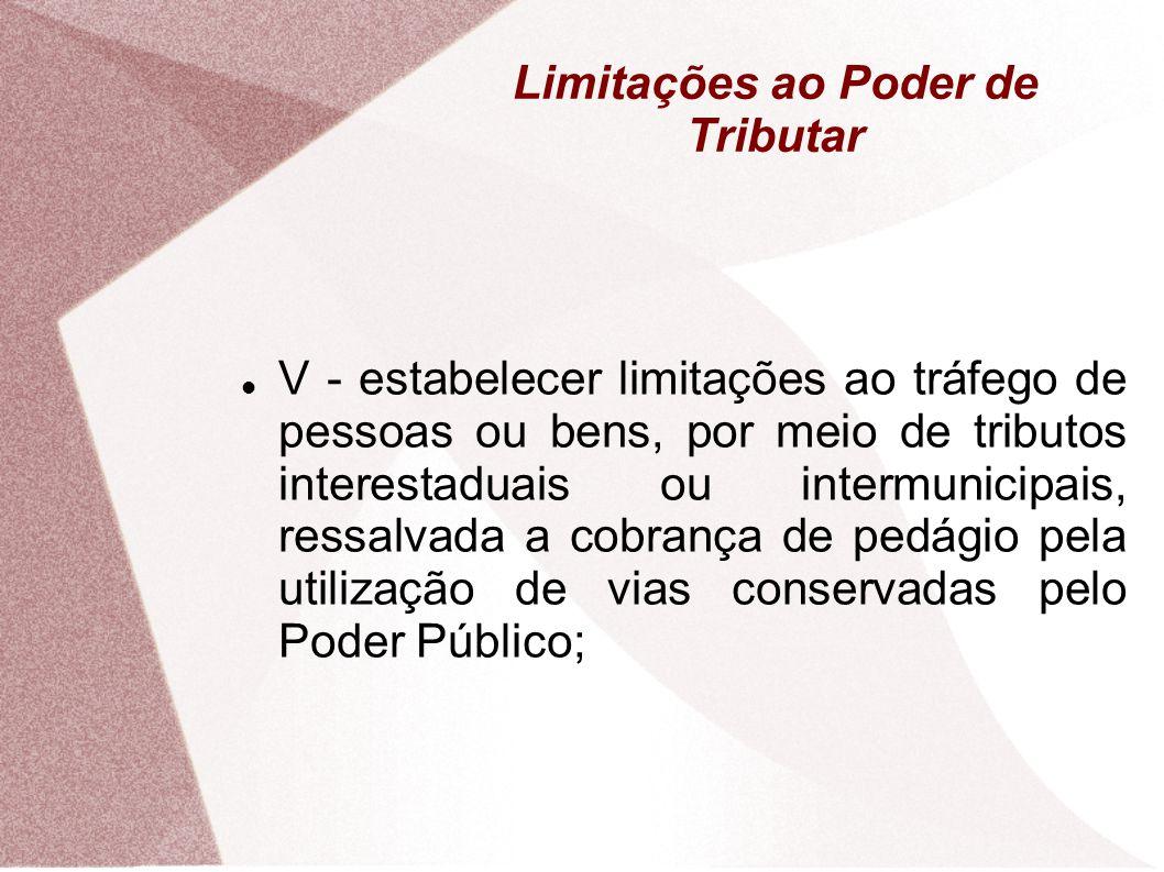 Limitações ao Poder de Tributar IMUNIDADES TRIBUTÁRIAS