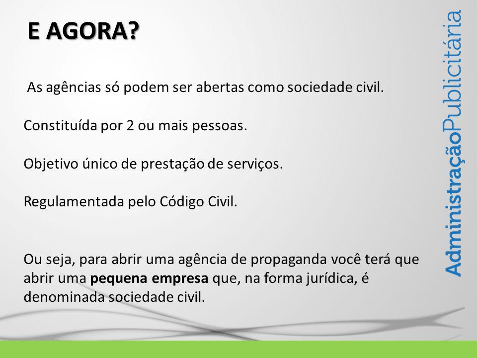 AGÊNCIA: SOC.CIVIL LIMITADA A sociedade civil limitada é a mais comum no Brasil.