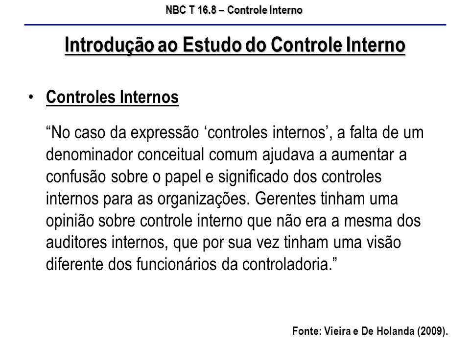 """NBC T 16.8 – Controle Interno Introdução ao Estudo do Controle Interno Controles Internos """"No caso da expressão 'controles internos', a falta de um de"""