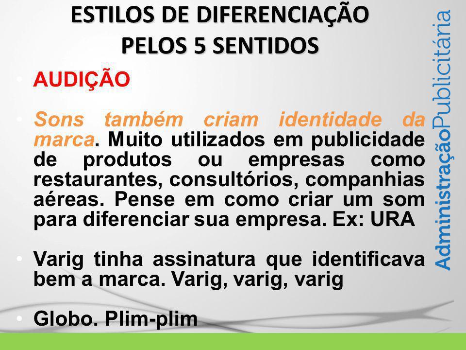 AUDIÇÃO Sons também criam identidade da marca.