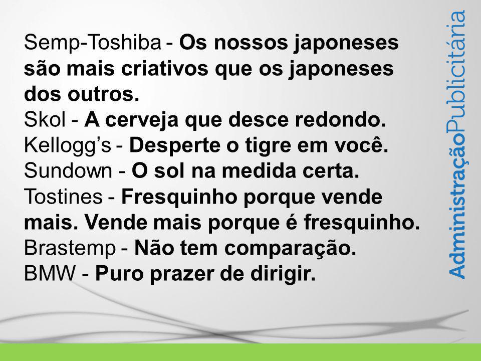 Semp-Toshiba - Os nossos japoneses são mais criativos que os japoneses dos outros.