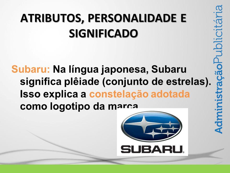 Subaru: Na língua japonesa, Subaru significa plêiade (conjunto de estrelas).