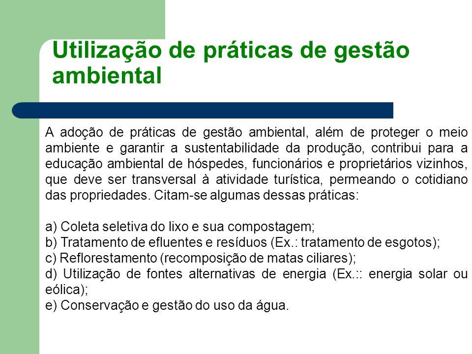 Utilização de práticas de gestão ambiental A adoção de práticas de gestão ambiental, além de proteger o meio ambiente e garantir a sustentabilidade da
