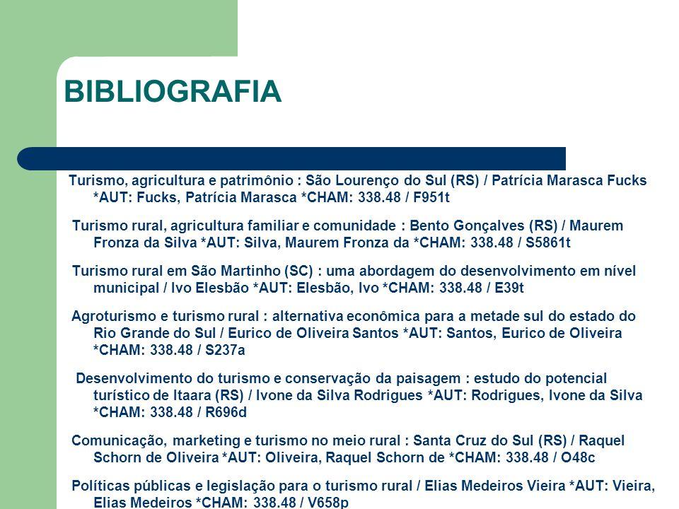 BIBLIOGRAFIA Turismo, agricultura e patrimônio : São Lourenço do Sul (RS) / Patrícia Marasca Fucks *AUT: Fucks, Patrícia Marasca *CHAM: 338.48 / F951t