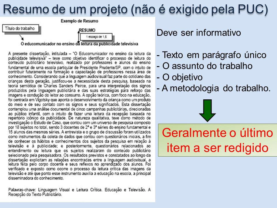 Resumo de um projeto (não é exigido pela PUC) (item Deve ser informativo - Texto em parágrafo único - O assunto do trabalho - O objetivo - A metodolog