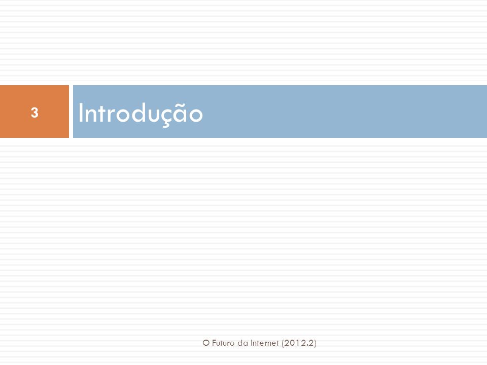 Consolidação/Engessamento O Futuro da Internet (2012.2) 14  Forças externas:  PTTs (CCITT)  OSI: esforço conjunto da ISO e CCITT Conflitos: Conexão x sem conexão Japão x Europa x EUA Indústria de computação x empresas telefônicas Todos contra a IBM Lição: Apesar de parecer razoável, colaborar com o legado levará ao fracasso.