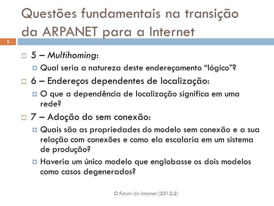 Propriedades Interessantes O Futuro da Internet (2012.2) 66  O modelo cresce em escala em qualquer faixa de largura de banda, número de elementos, distância, etc.