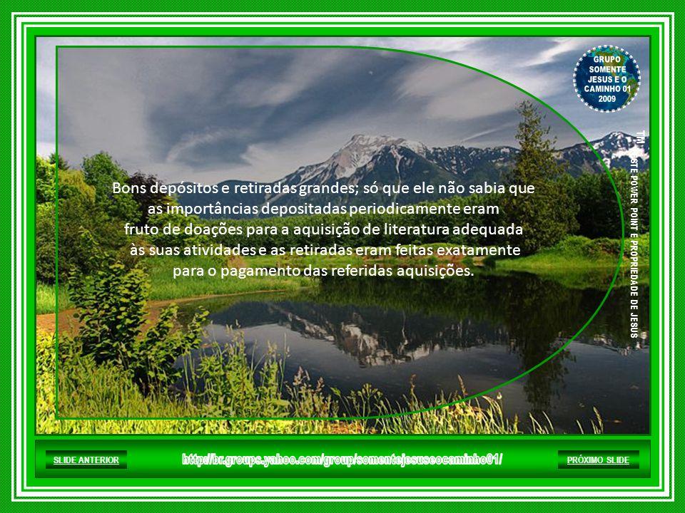 ™ ESTE POWER POINT E PROPRIEDADE DE JESUS Um missionário muito ativo, e sobretudo muito consciente das suas responsabilidades pessoais e espirituais,