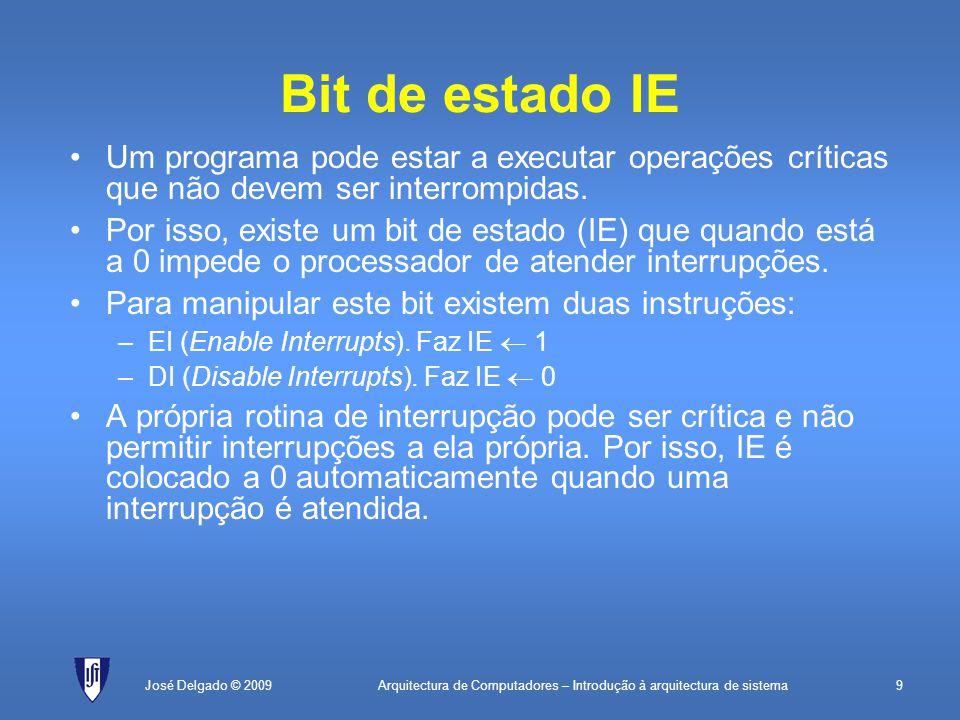 Arquitectura de Computadores – Introdução à arquitectura de sistema30José Delgado © 2009 Co-processador de E/S (cont.) Memória ProcessadorCo-processador Periférico 1 Periférico 2 Periférico 3