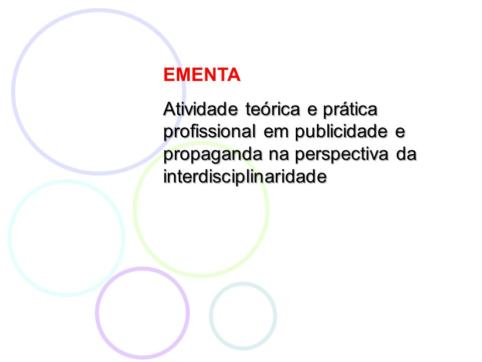 EMENTA Atividade teórica e prática profissional em publicidade e propaganda na perspectiva da interdisciplinaridade