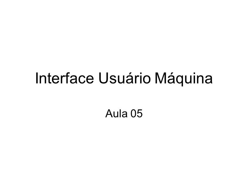 Interface Usuário Máquina Aula 05