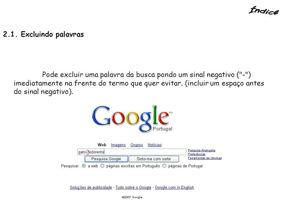 2.2.Procura por frase Com o Google pode procurar por frases adicionando marcas da citação.