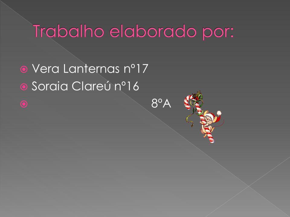  Vera Lanternas nº17  Soraia Clareú nº16  8ºA