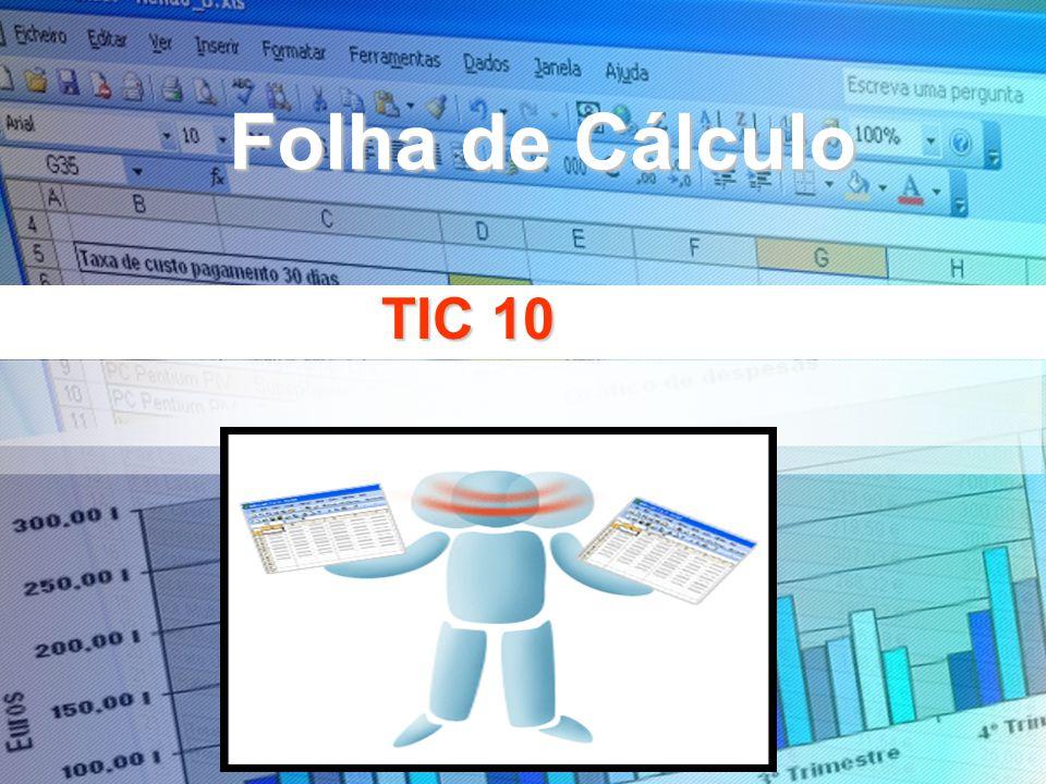 TECNOLOGIAS DA INFORMAÇÃO E COMUNICAÇÃO TIC 10 Folha de Cálculo
