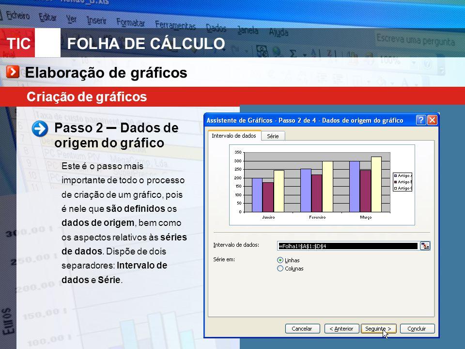 TIC 10FOLHA DE CÁLCULO Criação de gráficos Passo 3 – Opções do gráfico Esta caixa de diálogo é composta por seis separadores e permite definir algumas opções do gráfico, como o Título do gráfico e a Legenda de cada um dos seus eixos.