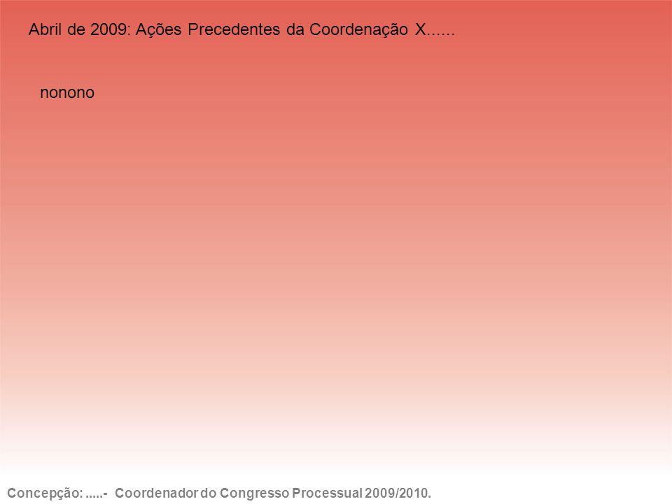 Concepção:.....- Coordenador do Congresso Processual 2009/2010.