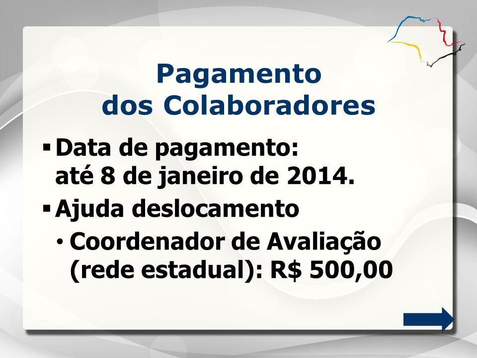  Data de pagamento: até 8 de janeiro de 2014.
