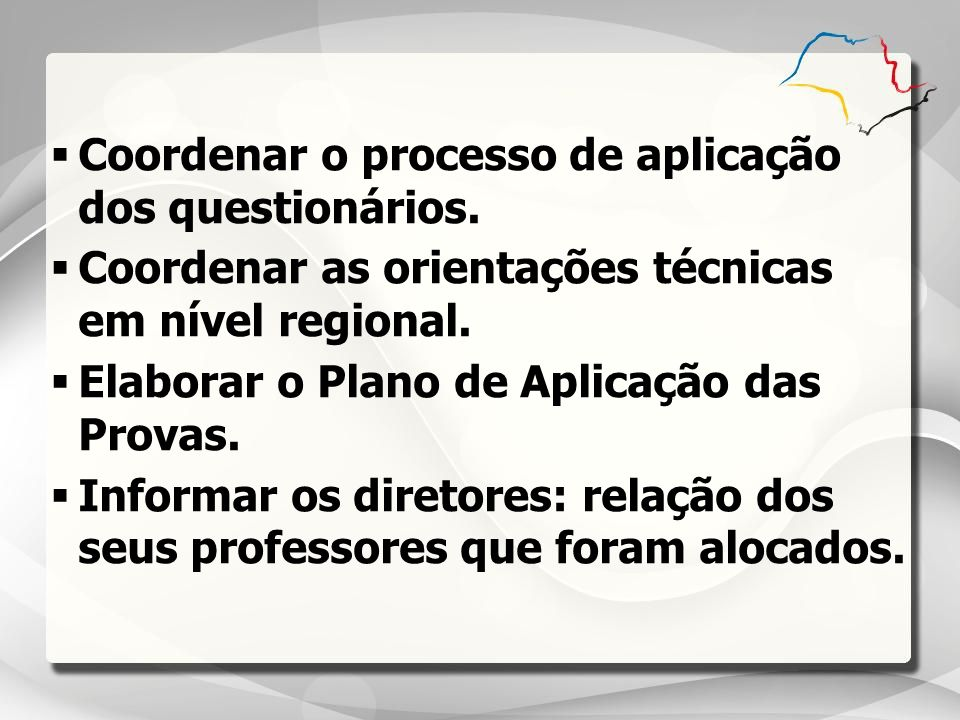  Coordenar o processo de aplicação dos questionários.