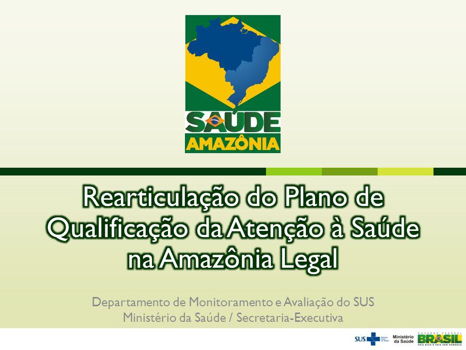  Plano de Qualificação da Atenção à Saúde na Amazônia Legal inserido no Plano de Desenvolvimento Sustentável da Amazônia (PAS).