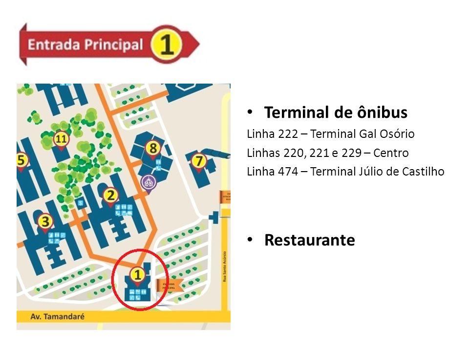 Terminal de ônibus Linha 222 – Terminal Gal Osório Linhas 220, 221 e 229 – Centro Linha 474 – Terminal Júlio de Castilho Restaurante