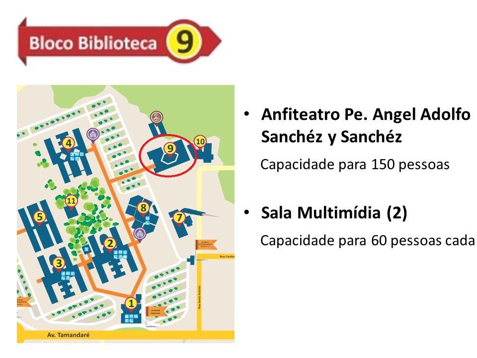 Anfiteatro Pe. Angel Adolfo Sanchéz y Sanchéz Capacidade para 150 pessoas Sala Multimídia (2) Capacidade para 60 pessoas cada