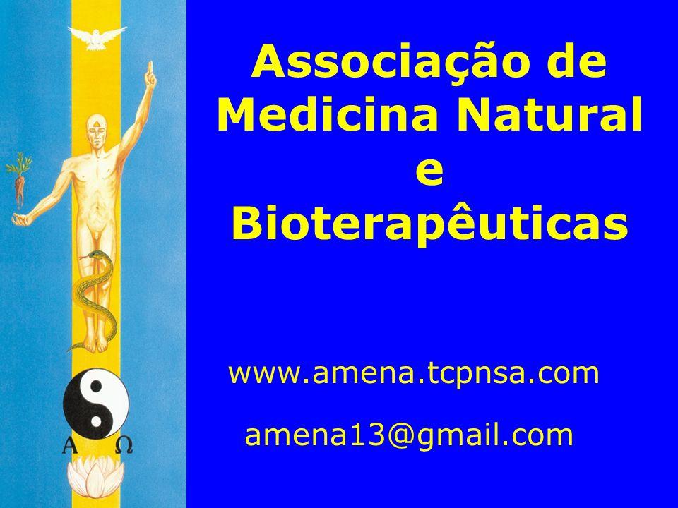 Associação de Medicina Natural e Bioterapêuticas www.amena.tcpnsa.com amena13@gmail.com