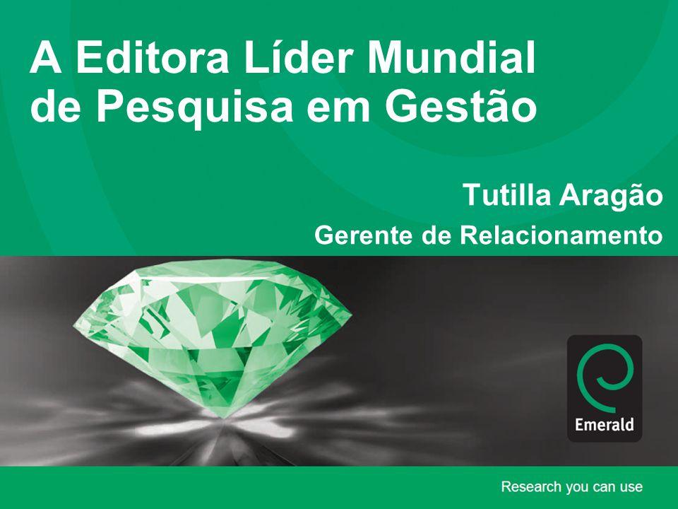 A Editora Líder Mundial de Pesquisa em Gestão Tutilla Aragão Gerente de Relacionamento