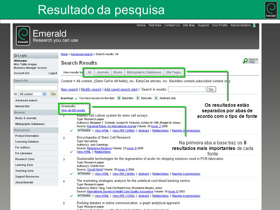 Resultado da pesquisa Os resultados estão separados por abas de acordo com o tipo de fonte Na primeira aba a base traz os 5 resultados mais importantes de cada fonte