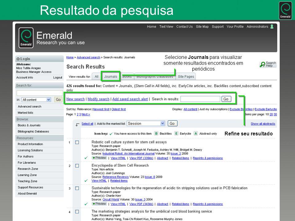 Resultado da pesquisa Selecione Journals para visualizar somente resultados encontrados em periódicos Refine seu resultado