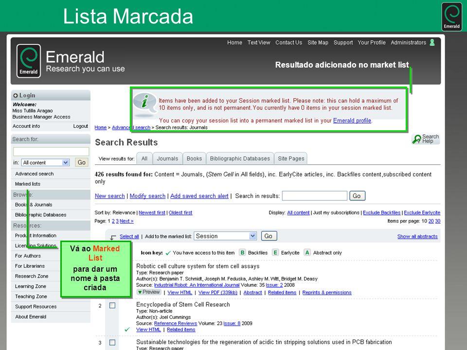Lista Marcada Resultado adicionado no market list Vá ao Marked List para dar um nome à pasta criada Vá ao Marked List para dar um nome à pasta criada