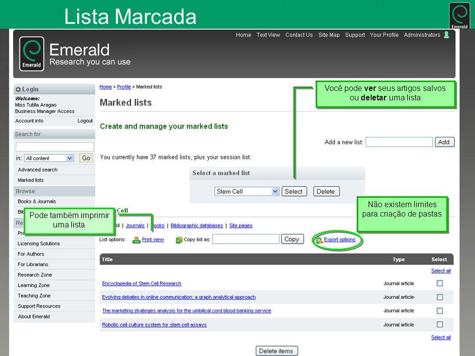 Lista Marcada Você pode ver seus artigos salvos ou deletar uma lista Pode também imprimir uma lista Não existem limites para criação de pastas