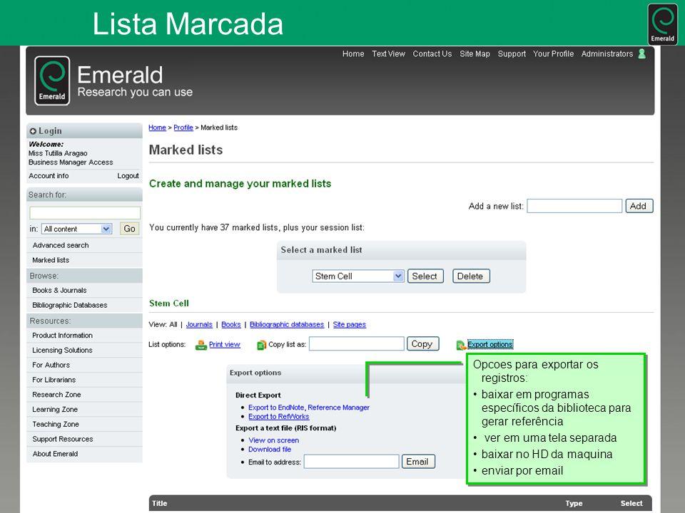 Lista Marcada Opcoes para exportar os registros: baixar em programas específicos da biblioteca para gerar referência ver em uma tela separada baixar no HD da maquina enviar por email Opcoes para exportar os registros: baixar em programas específicos da biblioteca para gerar referência ver em uma tela separada baixar no HD da maquina enviar por email
