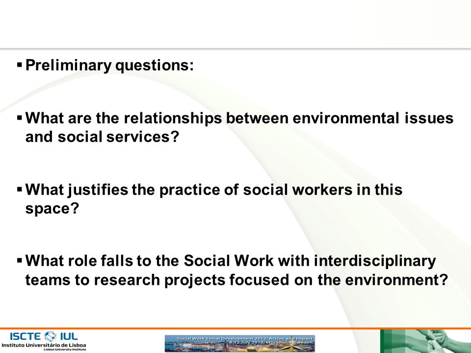 Page  4  Preliminary questions:  What are the relationships between environmental issues and social services.