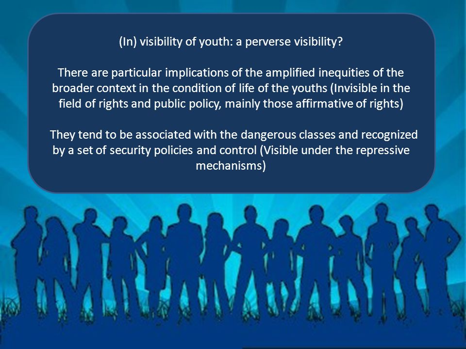 (In) visibility of youth: a perverse visibility.