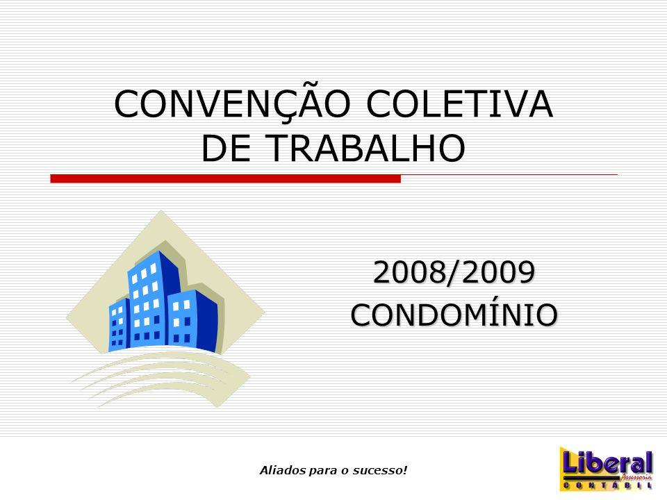 CONVENÇÃO COLETIVA DE TRABALHO 2008/2009CONDOMÍNIO Aliados para o sucesso!