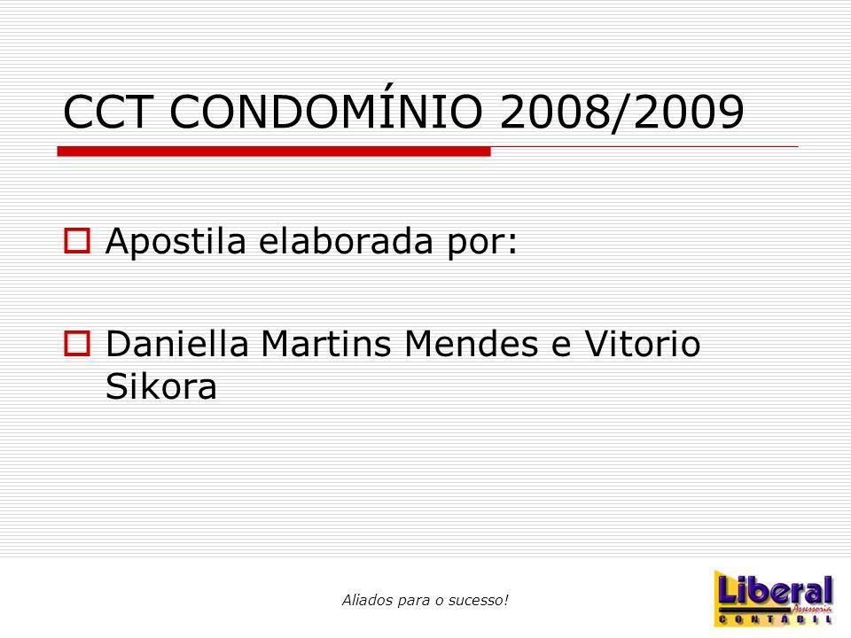 CCT CONDOMÍNIO 2008/2009  Apostila elaborada por:  Daniella Martins Mendes e Vitorio Sikora