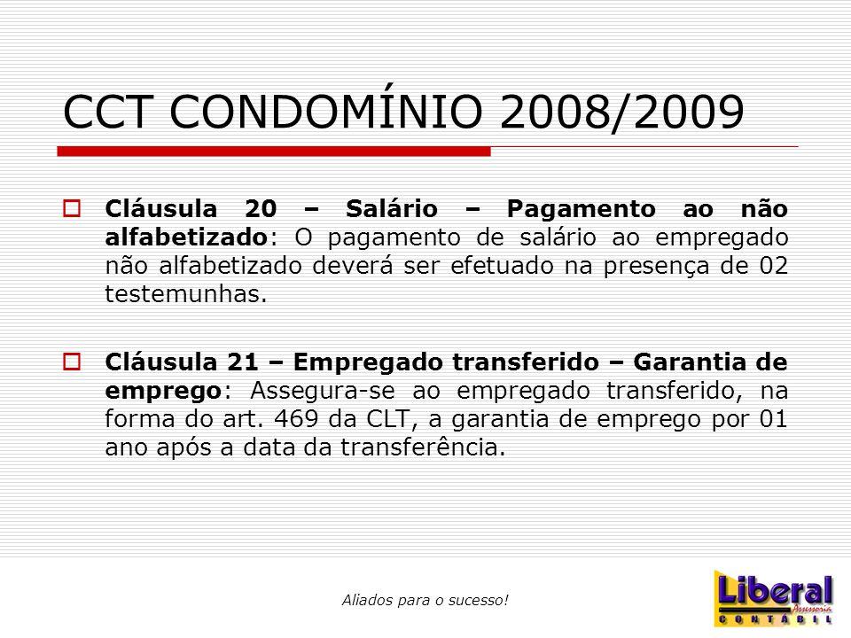 Aliados para o sucesso! CCT CONDOMÍNIO 2008/2009  Cláusula 20 – Salário – Pagamento ao não alfabetizado: O pagamento de salário ao empregado não alfa