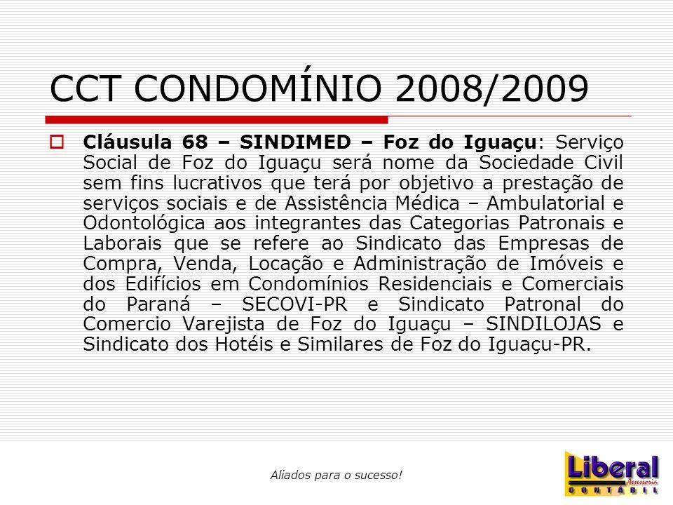 Aliados para o sucesso! CCT CONDOMÍNIO 2008/2009  Cláusula 68 – SINDIMED – Foz do Iguaçu: Serviço Social de Foz do Iguaçu será nome da Sociedade Civi