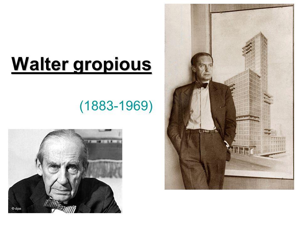 Biografia Martin Gropius: seu tio-avô Nasceu dia 18 de maio de 1883, em Berlin Um dos principais nomes da Arquitetura do século 20